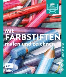 Abbildung von Doege-Schellinger / Braun | Mit Farbstiften malen und zeichnen | 2017 | Step by step