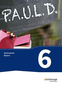 Abbildung von P.A.U.L. D. (Paul) 6. Schülerbuch. Gymnasien G8. Bayern | 1. Auflage | 2018 | beck-shop.de