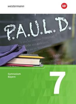 Abbildung von P.A.U.L. D. (Paul) 7. Schülerbuch. Gymnasien G8. Bayern | 1. Auflage | 2017 | beck-shop.de