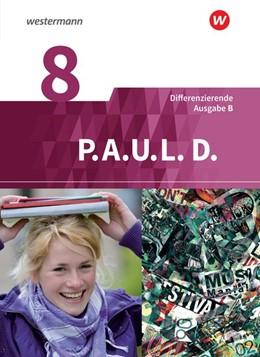 Abbildung von P.A.U.L. D. (Paul) 8. Schülerbuch. Differenzierende Ausgabe für Realschulen und Gemeinschaftsschulen. Baden-Württemberg | 1. Auflage | 2018 | beck-shop.de