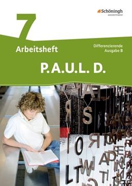 Abbildung von P.A.U.L. D. (Paul) 7. Arbeitsheft. Differenzierende Ausgabe für Realschulen und Gemeinschaftsschulen. Baden-Württemberg | 1. Auflage | 2017 | beck-shop.de