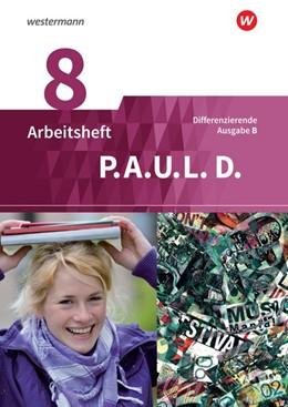 Abbildung von P.A.U.L. D. (Paul) 8. Arbeitsheft. Differenzierende Ausgabe für Realschulen und Gemeinschaftsschulen. Baden-Württemberg | 1. Auflage | 2018 | beck-shop.de