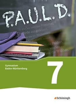 Abbildung von P.A.U.L. D. (Paul) 7. Schülerbuch. Gymnasien. Baden-Württemberg u.a. | 1. Auflage | 2017 | beck-shop.de