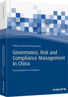 Abbildung von Senff / Zhang (Hrsg.) | Governance, Risk and Compliance Management in China | 2017 | Practical Guidance for Manager...