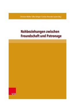 Abbildung von Edinger / Müller | Nahbeziehungen zwischen Freundschaft und Patronage | 1. Auflage | 2017 | beck-shop.de