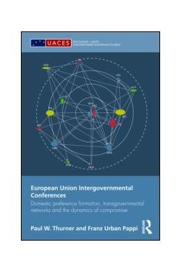 Abbildung von Thurner / Pappi | European Union Intergovernmental Conferences | 2009 | Domestic preference formation,...