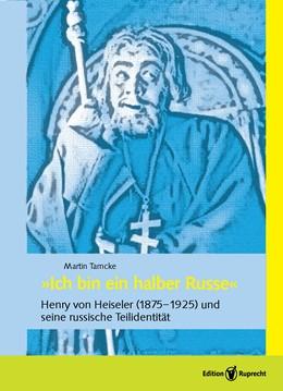 Abbildung von Tamcke | »Ich bin ein halber Russe« | 2020 | Henry von Heiseler (1875-1925)...