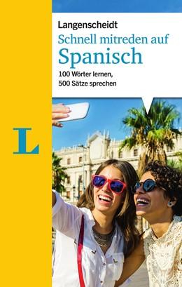 Abbildung von Sanchez / Langenscheidt | Schnell mitreden auf Spanisch | 2017 | 100 Wörter lernen, 500 Sätze s...