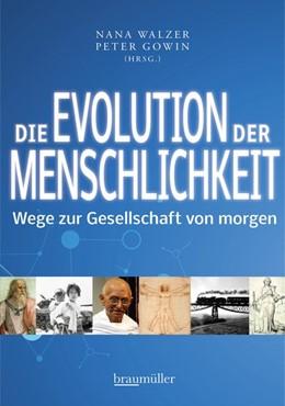 Abbildung von Walzer / Gowin | Die Evolution der Menschlichkeit | 1. Auflage | 2017 | beck-shop.de
