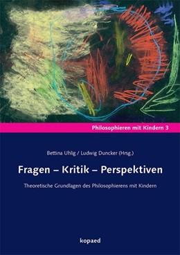 Abbildung von Uhlig / Duncker   Fragen - Kritik - Perspektiven   2016   Theoretische Grundlagen des Ph...