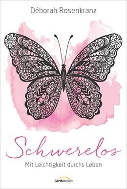 Abbildung von Rosenkranz | Schwerelos | 1. Auflage | 2017 | beck-shop.de