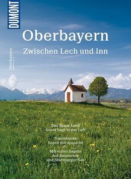 Abbildung von Müssig | DuMont Bildatlas 06 Oberbayern/Zw. | 2. Auflage | 2017 | Zwischen Lech und Inn