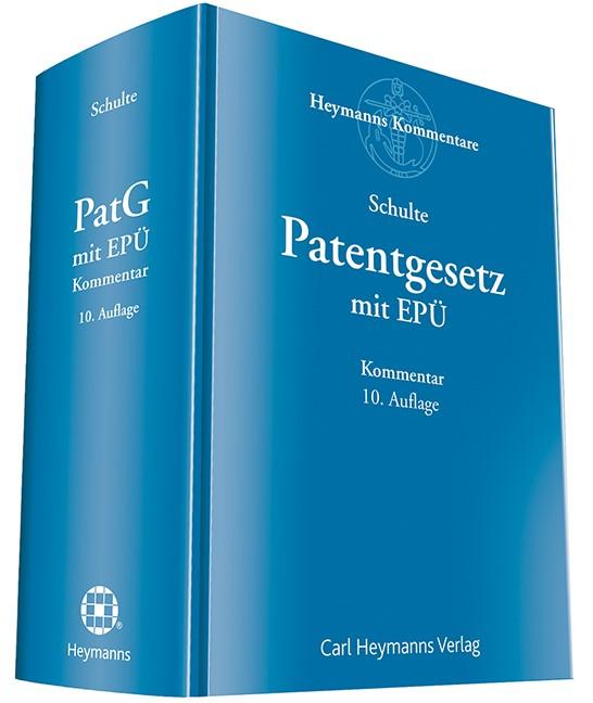 Abbildung von Schulte (Hrsg.)   Patentgesetz mit Europäischem Patentübereinkommen   10. Auflage   2017