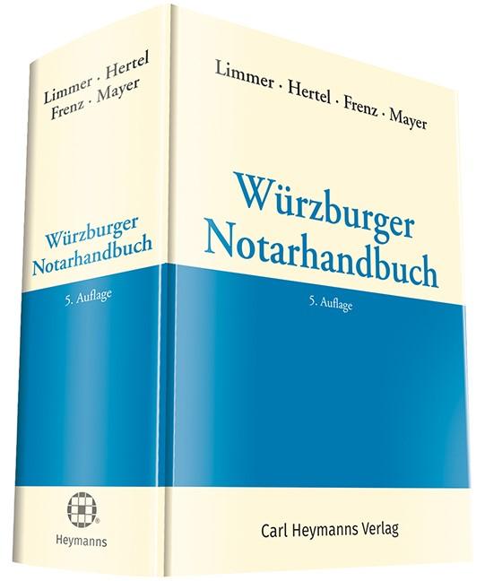 Würzburger Notarhandbuch | Limmer / Hertel / Frenz / Mayer | 5. Auflage, 2017 | Buch (Cover)