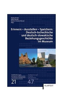 Abbildung von Kovác / Rezník   Erinnern - Ausstellen - Speichern: Deutsch-tschechische und deutsch-slowakische Beziehungsgeschichte im Museum   1. Auflage   2017   beck-shop.de