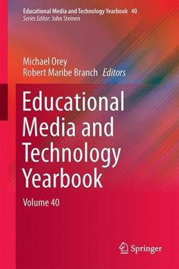 Abbildung von Orey / Branch   Educational Media and Technology Yearbook   1st ed. 2017   2016   Volume 40