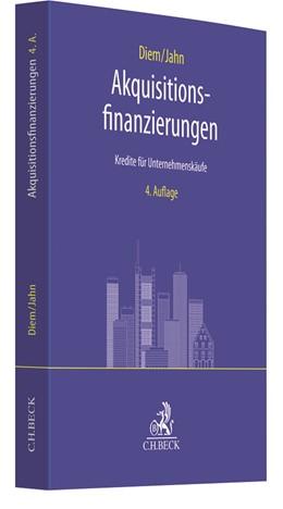 Abbildung von Diem / Jahn | Akquisitionsfinanzierungen | 4. Auflage | 2019 | beck-shop.de