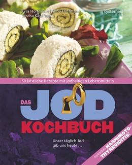 Abbildung von Hoffmann / Kauffmann | Das Jod-Kochbuch | 2017 | 50 köstliche Rezepte mit jodha...
