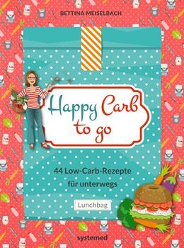 Abbildung von Meiselbach | Happy Carb to go: 44 Low-Carb-Rezepte für unterwegs | 2017