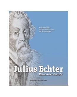 Abbildung von Dombrowski / Maier / Müller | Julius Echter. Patron der Künste | 2017 | Konturen eines Fürsten und Bis...