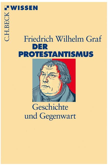Cover: Friedrich Wilhelm Graf, Der Protestantismus