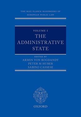 Abbildung von Cassese / von Bogdandy / Huber | The Max Planck Handbooks in European Public Law: Volume I: The Administrative State | 2017