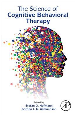 Abbildung von Hofmann / Asmundson | The Science of Cognitive Behavioral Therapy | 2017