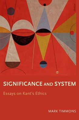 Abbildung von Timmons | Significance and System | 2017 | Essays on Kant's Ethics