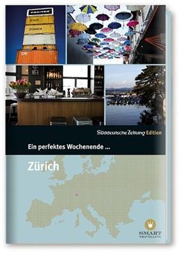 Abbildung von Ein perfektes Wochenende in... Zürich | 6. Auflage | 2016 | beck-shop.de
