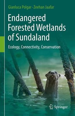 Abbildung von Polgar / Jaafar | Endangered Forested Wetlands of Sundaland | 2017 | Ecology, Connectivity, Conserv...