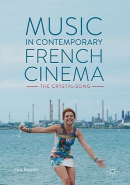Abbildung von Powrie | Music in Contemporary French Cinema | 2017 | The Crystal-Song