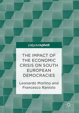 Abbildung von Morlino / Raniolo | The Impact of the Economic Crisis on South European Democracies | 2017