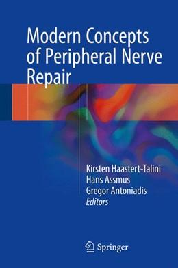 Abbildung von Haastert-Talini / Assmus   Modern Concepts of Peripheral Nerve Repair   1. Auflage   2017   beck-shop.de