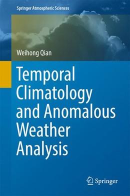 Abbildung von Qian | Temporal Climatology and Anomalous Weather Analysis | 1. Auflage | 2017 | beck-shop.de
