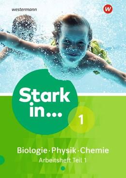 Abbildung von Stark in Biologie/Physik/Chemie 1. Arbeitsheft Teil 1 Ausgabe 2017 | 1. Auflage | 2018 | beck-shop.de