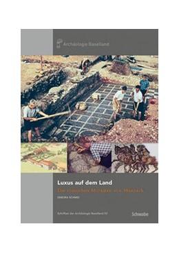 Abbildung von Schmid | Luxus auf dem Land | 2017 | Die römischen Mosaiken von Mun...