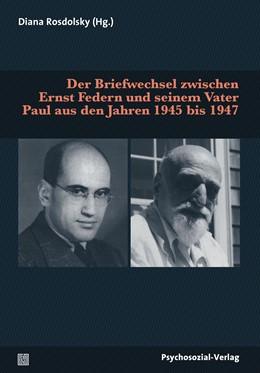 Abbildung von Rosdolsky / Federn | Der Briefwechsel zwischen Ernst Federn und seinem Vater Paul aus den Jahren 1945 bis 1947 | 1. Auflage | 2018 | beck-shop.de