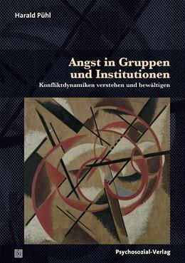 Abbildung von Pühl | Angst in Gruppen und Institutionen | 1. Auflage | 2017 | beck-shop.de