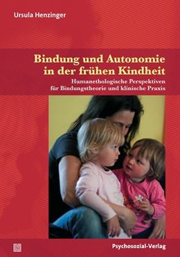 Abbildung von Henzinger | Bindung und Autonomie in der frühen Kindheit | 2017 | Humanethologische Perspektiven...