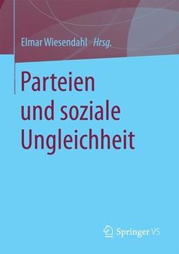 Abbildung von Wiesendahl   Parteien und soziale Ungleichheit   1. Aufl. 2017   2016
