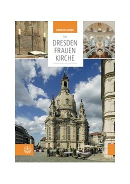 Abbildung von The Dresden Frauenkirche | 3., revised and updated | 2016 | Church Guide