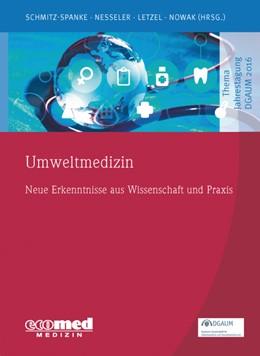 Abbildung von Schmitz-Spanke / Nesseler / Letzel / Nowak (Hrsg.) | Umweltmedizin | 2017 | 2017 | Neue Erkenntnisse aus Wissensc...