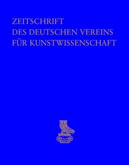 Abbildung von Zeitschrift des Deutschen Vereins für Kunstwissenschaft   2019   Opus. Festschrift für Rainer K...
