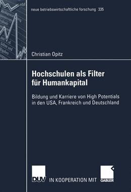 Abbildung von Opitz | Hochschulen als Filter für Humankapital | 2005 | Bildung und Karriere von High ... | 335