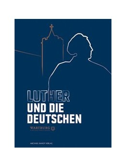 Abbildung von Luther und die Deutschen | 1. Auflage | 2017 | beck-shop.de