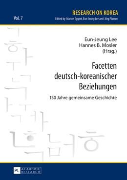 Abbildung von Mosler / Lee | Facetten deutsch-koreanischer Beziehungen | 2016 | 130 Jahre gemeinsame Geschicht...