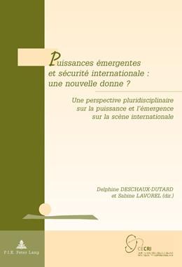Abbildung von Deschaux-Dutard / Lavorel | Puissances émergentes et sécurité internationale : une nouvelle donne ? | 1. Auflage | 2017 | beck-shop.de