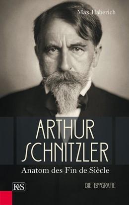 Abbildung von Haberich | Arthur Schnitzler | 1. Auflage | 2017 | beck-shop.de