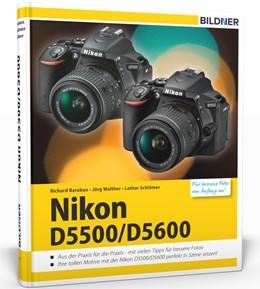 Abbildung von Schlömer / Walther / Baraban | Nikon D5500 / D5600 - Für bessere Fotos von Anfang an | 2017 | Das umfangreiche Praxisbuch