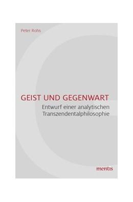 Abbildung von Rohs | Geist und Gegenwart | 1. Auflage | 2016 | beck-shop.de